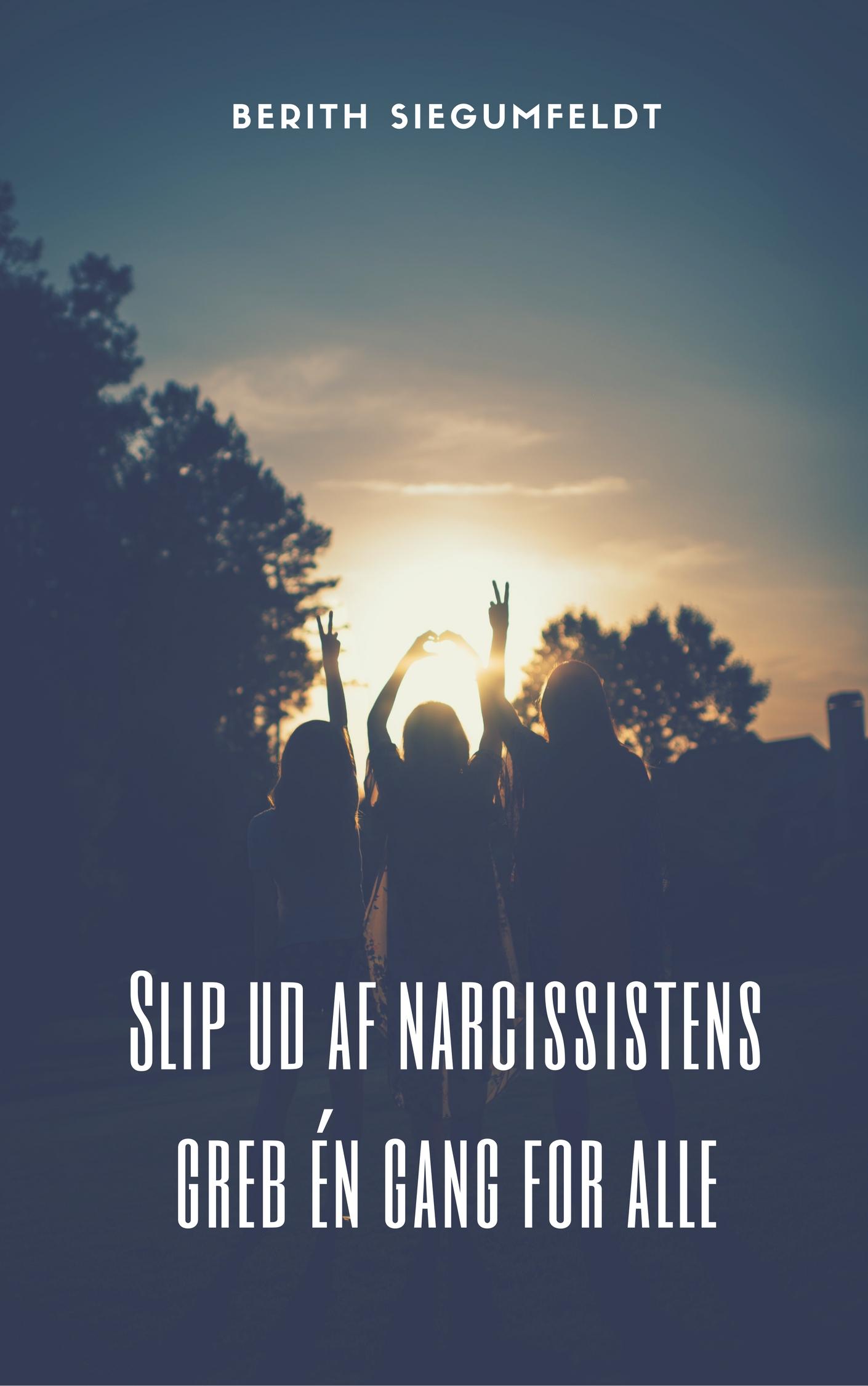 Narcissist - slip ud af grebet
