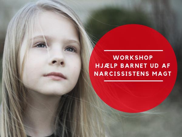 Berith Siegumfeldt - workshop - Hjaelp barnet ud af narcissistens magt