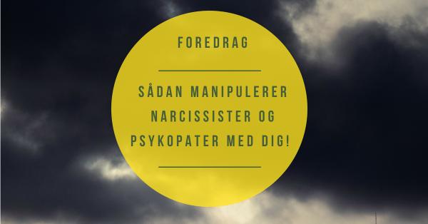 Narcissist Psykopat Foredrag Berith Siegumfeldt