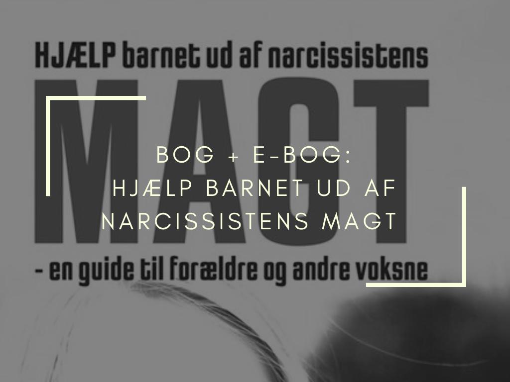 Berith Siegumfeldt Bog hjaelp barnet ud af narcissistens magt