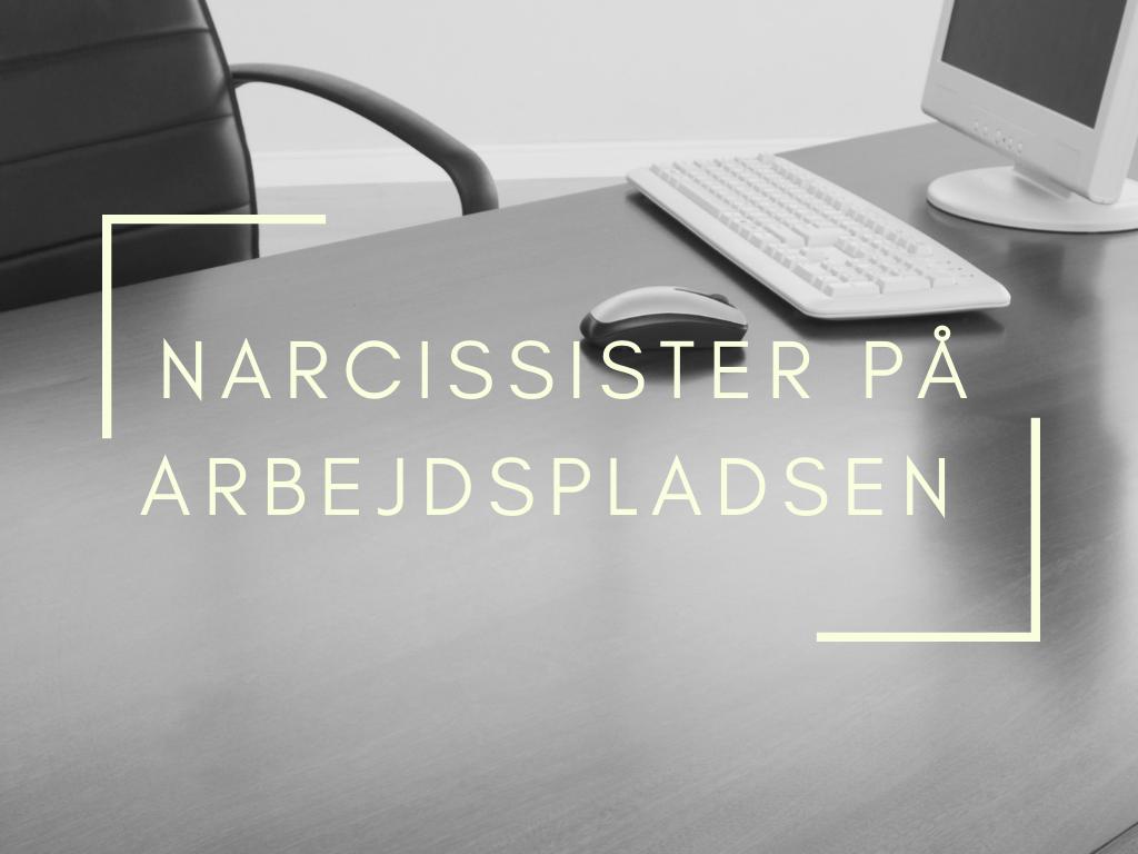 Berith Siegumfeldt - narcissister paaa arbejdspladsen