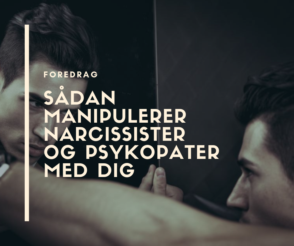 Saadan manipulerer narcissister og psykopater med dig