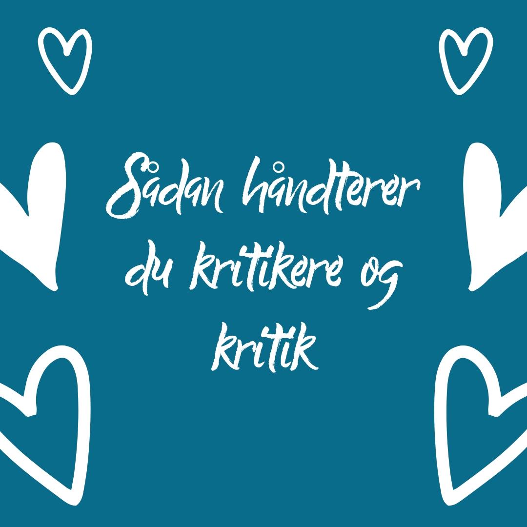 Berith Siegumfeldt Saadan haandterer du kritik