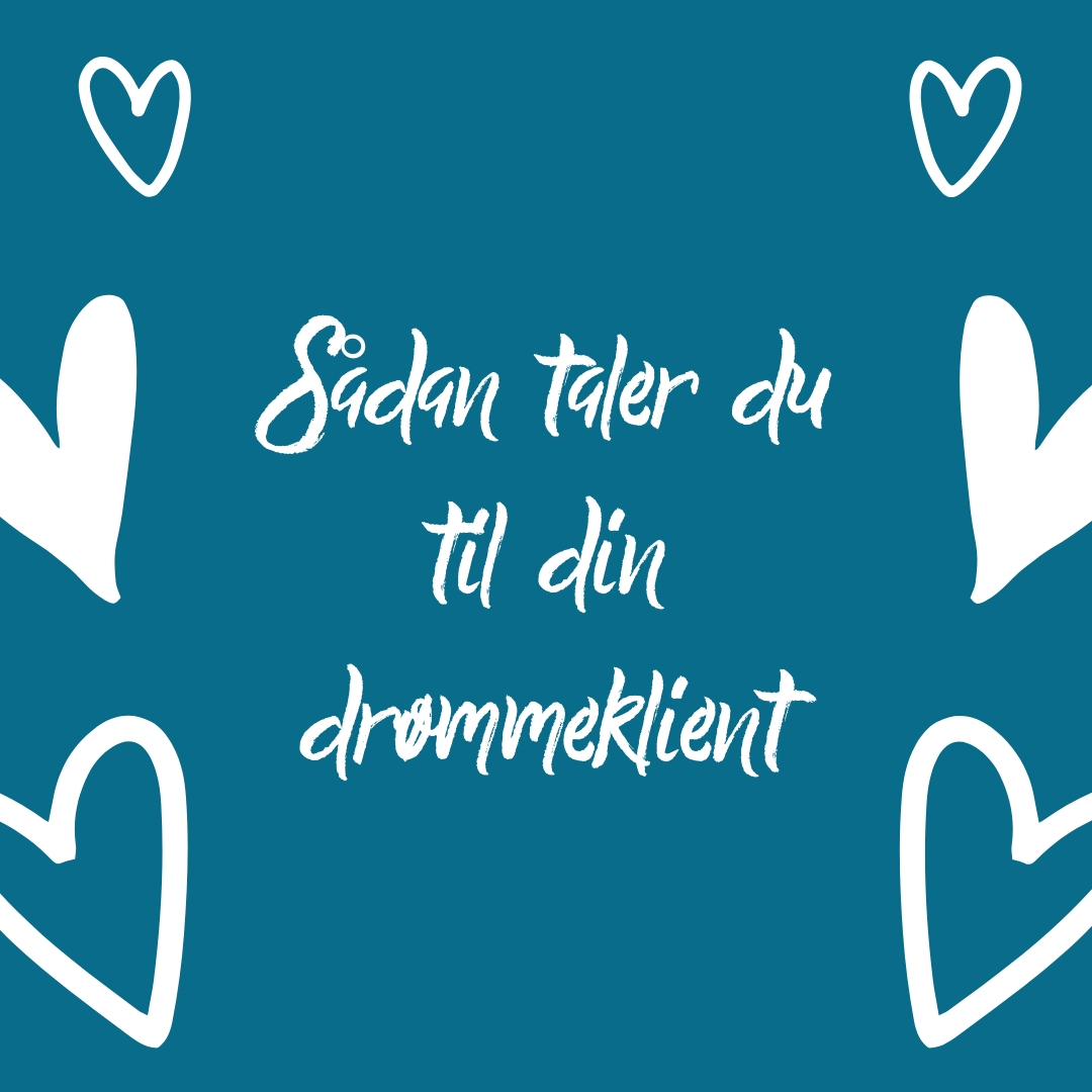 Berith Siegumfeldt Saadan taler du til din drømmeklient